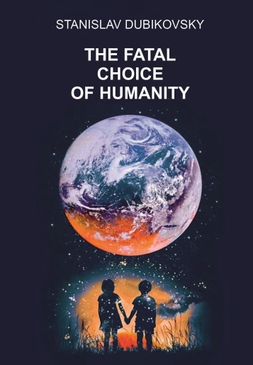 THE FATAL CHOICE OF HUMANITY